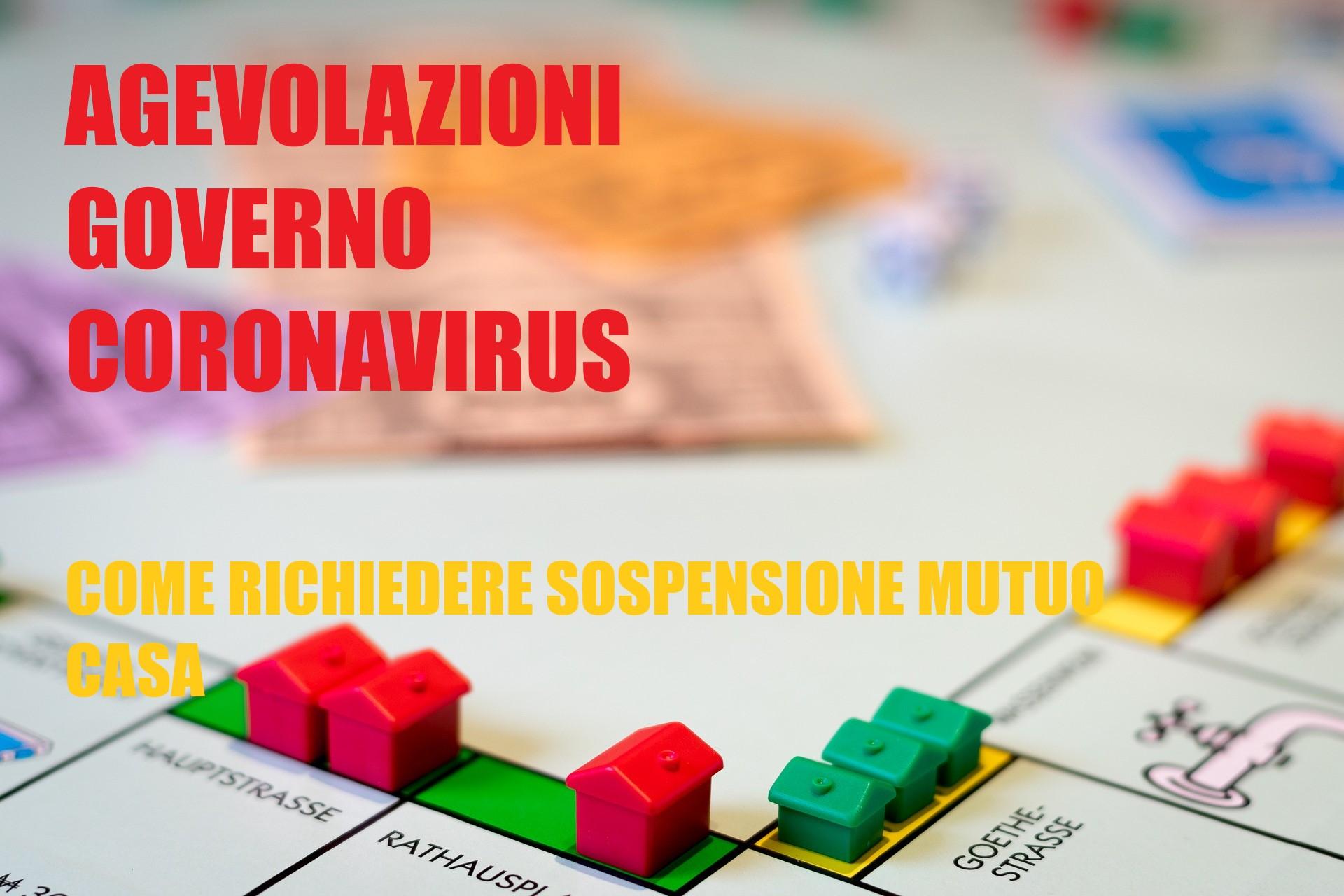 Agevolazioni Governo Coronavirus: Sospensione Mutuo Casa