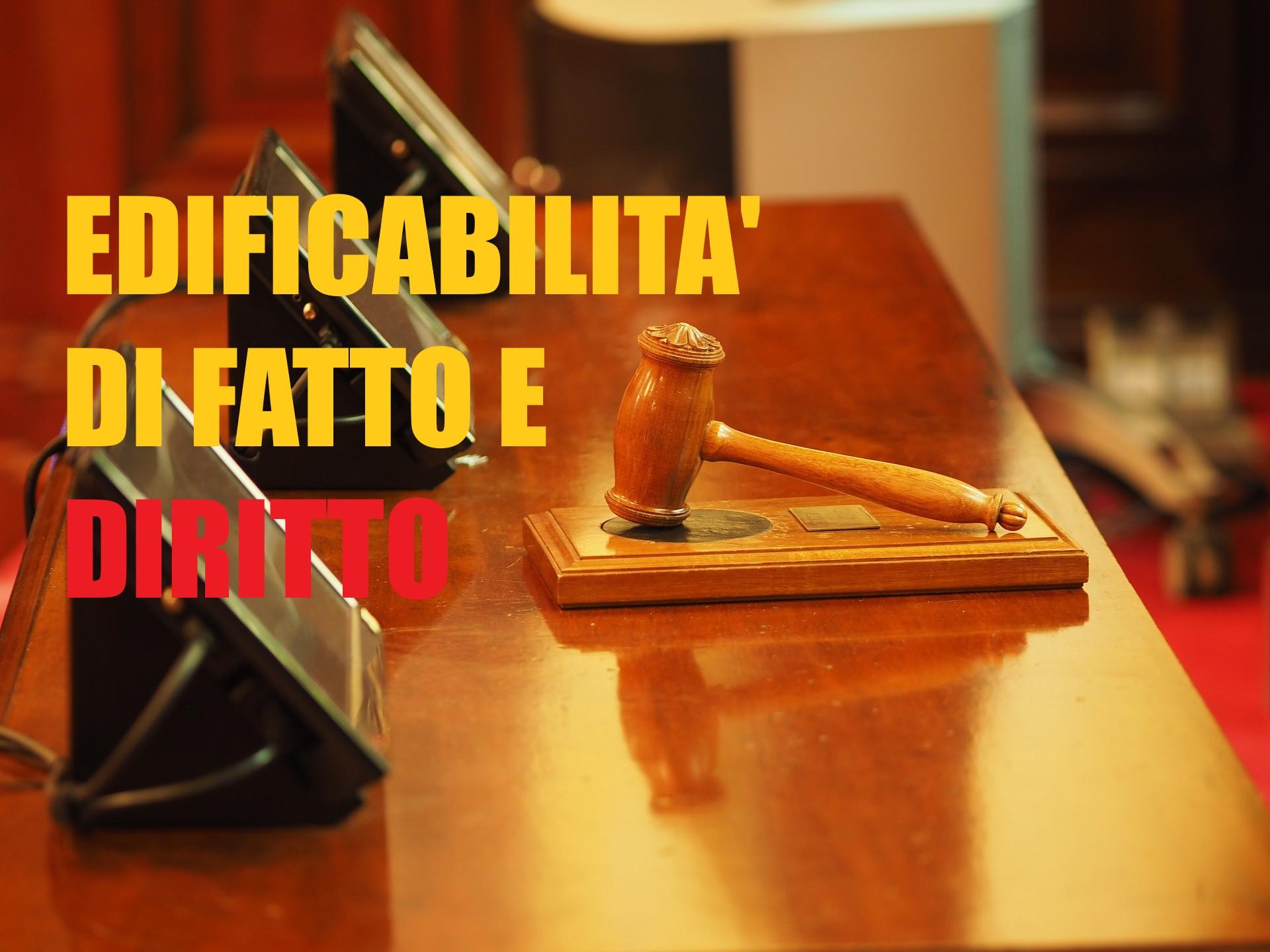 Corte di Cassazione: Sentenza Riguardo l'Edificabilità di Fatto e Diritto