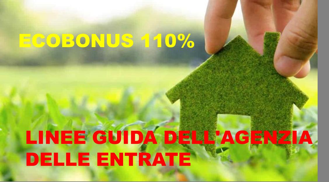 ECOBONUS 110% LINEE GUIDA DELL'AGENZIA DELLE ENTRATE