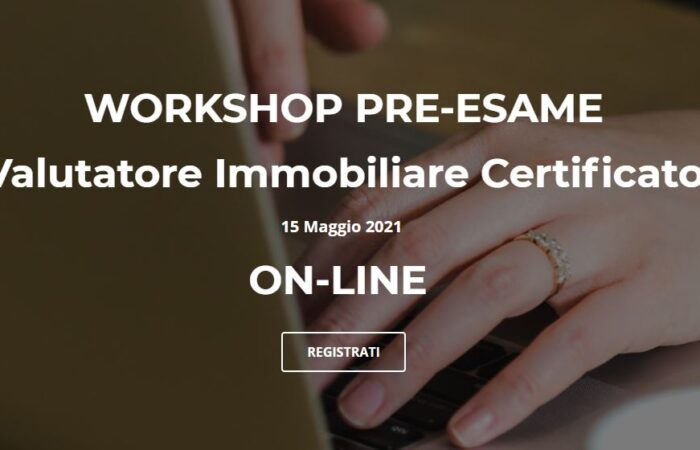 WORKSHOP PRE-ESAME VALUTATORE IMMOBILIARE CERTIFICATO